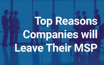 Top Reasons Companies Leave Their MSP